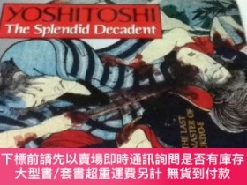 二手書博民逛書店英文)月岡芳年Yoshitoshi:罕見The Splendid Decadent, the Last Maste