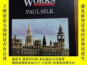 二手書博民逛書店How罕見the Parliament Works(議會如何工作, 平裝)Y197006 Paul Silk