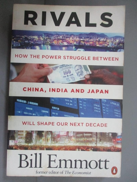 【書寶二手書T8/社會_JHE】Rivals: How The Power Struggle Between China India And Japan Will Shape_Bill Emmott
