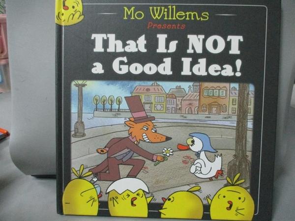 【書寶二手書T4/少年童書_ZIV】That Is Not a Good Idea!_Mo Willems