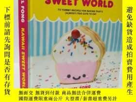 二手書博民逛書店Kawaii罕見Sweet World Cookbook: 75 Yummy Recipes for Baking