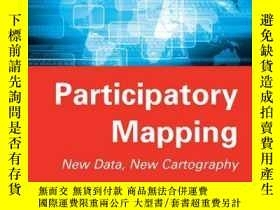 二手書博民逛書店Participatory罕見Mapping: New Data, New CartographyY41001