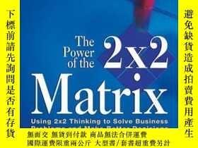 二手書博民逛書店The罕見Power of the 2 x 2 Matrix: Using 2 x 2 Thinking to S