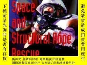 二手書博民逛書店Confined罕見Space and Structural Rope Rescue-受限空間與結構繩索救援Y