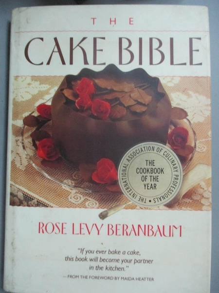 【書寶二手書T4/餐飲_XET】The Cake Bible_Beranbaum, Rose Levy/ Guarnaschelli, Maria/ Lee, Vincent/ Paul, Manuela