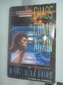 【書寶二手書T9/原文小說_HII】Chaos Come Again_Wilhelmina Baird