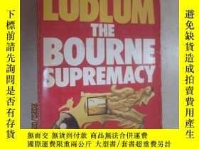 二手書博民逛書店外文書罕見THE BOURNE SUPREMACY(共695頁,32開)Y15969 出版1986
