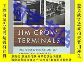 二手書博民逛書店Jim罕見Crow Terminals: The Desegre