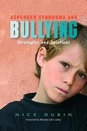 二手書博民逛書店《Asperger Syndrome and Bullying: Strategies and Solutions》 R2Y ISBN:1843108461