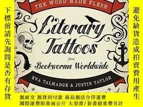 二手書博民逛書店The罕見Word Made Flesh: Literary Tattoos from Bookworms Wor