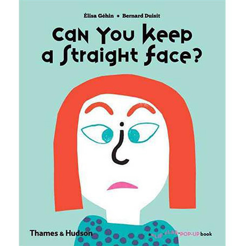 Can You Keep A Straight Face? A Flip Flap Pop Up Book 你可以憋住不笑嗎? 趣味操作書