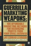 二手書 Guerrilla Marketing Weapons: 100 Affordable Marketing Methods for Maximizing Profits from Your  R2Y 0452265193