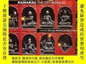 二手書博民逛書店Banaras:罕見The City Revealed (Vol