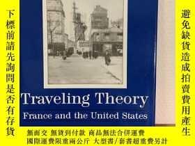 二手書博民逛書店Traveling罕見Theory: France and th