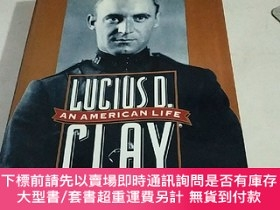 二手書博民逛書店Lucius罕見D. Clay An American Life JRAN EDWARD SMITHY2667