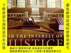 二手書博民逛書店In罕見The Interest Of JusticeY364682 Joel Seidemann Harpe
