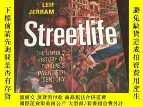 二手書博民逛書店Streetlife:罕見The Untold History of Europe s Twentieth Cen