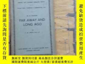 二手書博民逛書店FAR罕見AWAY AND LONG AGOY252403 T.