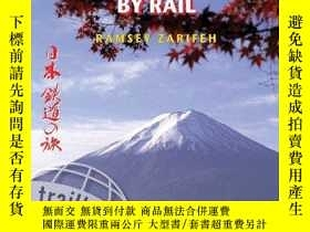 二手書博民逛書店Japan罕見by Rail, 3rd: includes rail route guide and 30 cit