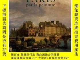 二手書博民逛書店Histoire罕見de Paris Par La Peintu