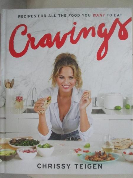 【書寶二手書T5/餐飲_E4V】Cravings: Recipes for All the Food You Want to Eat_Teigen, Chrissy/ Sussman, Adeena (CON)