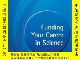 二手書博民逛書店Funding罕見Your Career In Science From Research Idea To Per