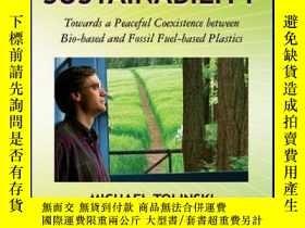 二手書博民逛書店Plastics罕見and Sustainability: Towards a Peaceful Coexiste