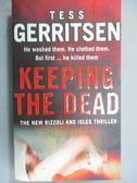 【書寶二手書T1/原文小說_GTD】Keeping the Dead_Tess Gerritsen
