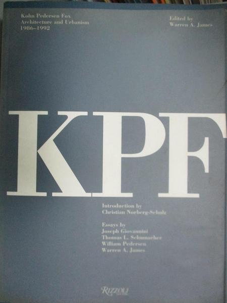 【書寶二手書T6/建築_XGH】Kohn Pedersen Fox: Architecture and Urbanism