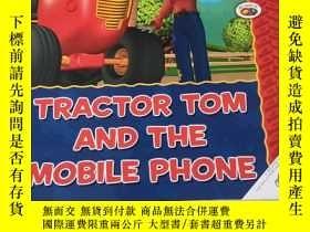二手書博民逛書店TRACTOR罕見TOM AND THE MOBILE PHONE:拖拉機湯姆和 Y212829