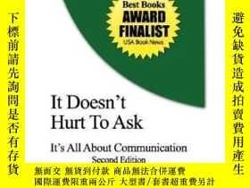 二手書博民逛書店It罕見Doesn t Hurt To Ask: It s All About Communications 2n