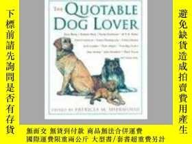 二手書博民逛書店The罕見Quotable Dog Lover-可引用的愛狗者Y346464 Sherwood, Patric