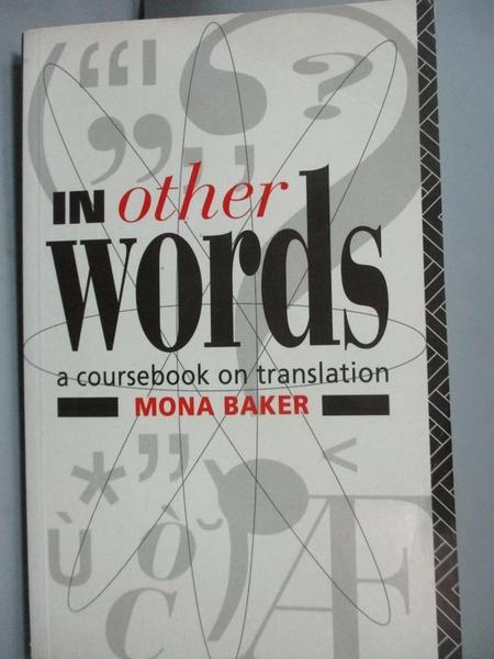 【書寶二手書T4/大學文學_OPE】In Other Words: A Coursebook on Translatio