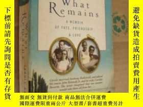 二手書博民逛書店What罕見Remains: A Memoir of Fate,