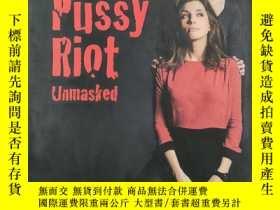 二手書博民逛書店Pussy罕見Riot Unmasked (Photography)Y19139 Bert Verwelius