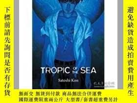 二手書博民逛書店Satoshi罕見Kon Tropic of The SeaY2