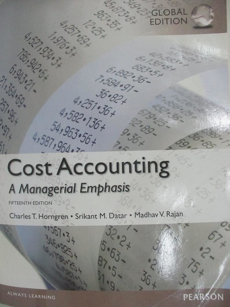 【書寶二手書T3/大學商學_KKH】Cost Accounting-A Managerial Emphasis_Charles T.Horngren