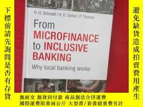二手書博民逛書店From罕見Microfinance to Inclusive Finance: Why Local Bankin