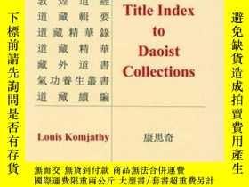 二手書博民逛書店Title罕見Index To Daoist CollectionsY255562 Komjathy, Lou
