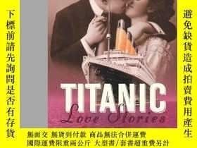 二手書博民逛書店Titanic罕見Love Stories. Paul Gill, Bruce Beveridge-泰坦尼克號的愛