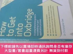 二手書博民逛書店英文原版罕見How to Get Into Oxbridge: A Comprehensive Guide to