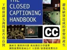 二手書博民逛書店The罕見Closed Captioning Handbook-隱藏字幕手冊Y436638 Gary D. R