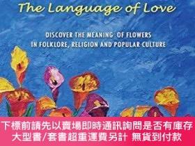 二手書博民逛書店Flower罕見Symbols: The Language of LoveY360448 Kathleen M