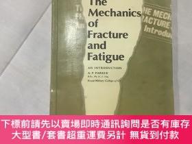二手書博民逛書店The罕見Mechanics of Fracture and Fatigue AN INTRODUCTION 斷裂