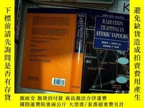 二手書博民逛書店RADIATION罕見TRAPPING IN ATOMIC VAPOURS 原子蒸氣中的輻射俘獲Y203004