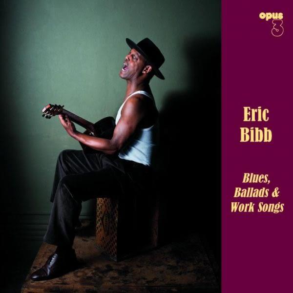 【停看聽音響唱片】【SACD】Eric Bibb:Blues, Ballads & Work Songs 艾瑞克畢伯:藍調、民謠、工作之歌