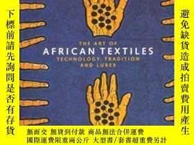 二手書博民逛書店The罕見Art Of African Textiles-非洲紡織藝術Y436638 John Picton