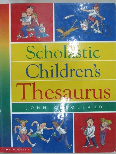 【書寶二手書T9/字典_KEL】Scholastic Children's Thesaurus_Bollard, John K./ Reed, Mike (ILT)