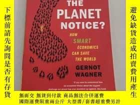 二手書博民逛書店But罕見Will the Planet Notice?: How Smart Economics Can Sav