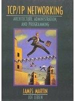 二手書博民逛書店《TCP/IP Networking: Architecture, Administration, and Programming》 R2Y ISBN:0136422322
